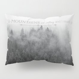The Mountains are Calling Black and White Quote Photograph Pillow Sham
