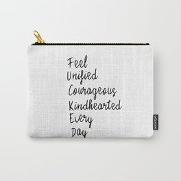 Feel unified courageous kindhearted every day Carry-All Pouch