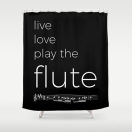 Live, love, play the flute (dark colors) Shower Curtain