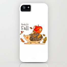 Ready For Fall! iPhone Case