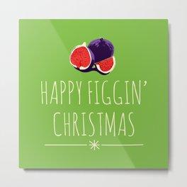 Happy Figgy Christmas Metal Print