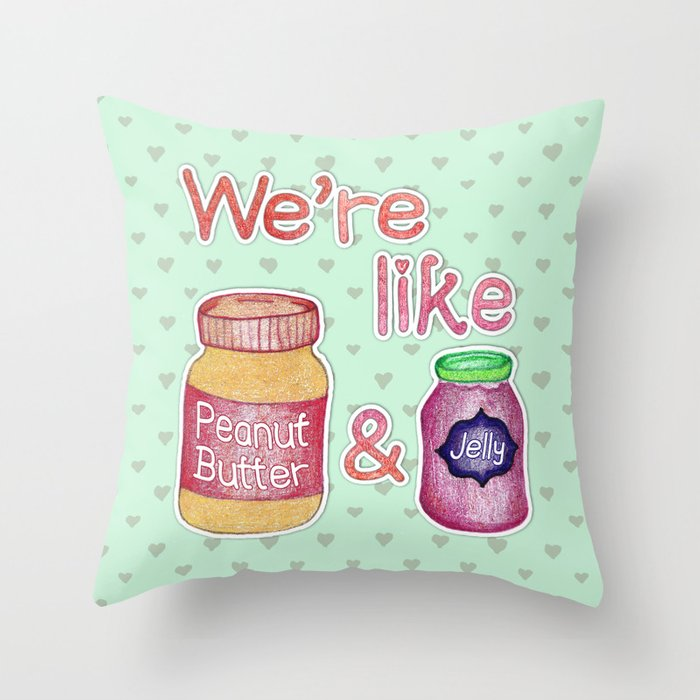 We re Like Peanut Butter & Jelly - cute food illustration Throw Pillow by perrinlefeuvre Society6