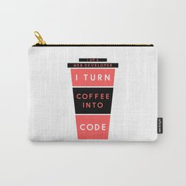 I AM A WEB DEVELOPER I TURN COFFEE INTO CODE (Red & Black) Carry-All Pouch