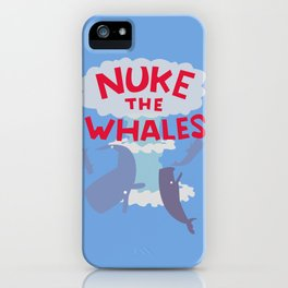 Nuke the Whales iPhone Case