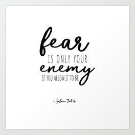 Fear Is Only Art Print