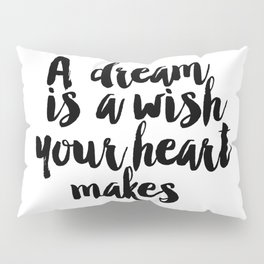 Printable A Dream Is A Wish Your Heart Makes Wall Art, Nursery Printable, Princess Quote, Girl Room Pillow Sham