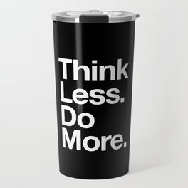 Think Less Do More Inspirational Wall Art black and white typography poster design home wall decor Travel Mug