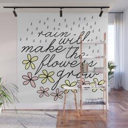 Rain Will Make The Flowers Grow #2 Wall Mural