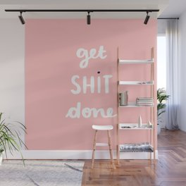 Get Shit Done white edition Wall Mural
