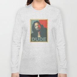 Dude Abides Long Sleeve T-shirt