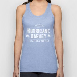 I Survived Hurricane Harvey Texas Will Rebuild Unisex Tank Top
