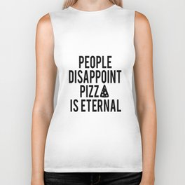 PIZZA PARTY DECOR, People Disappoint Pizza Is Eternal,Pizza Svg,Pizza Art,Sarcasm Quote,Funny Print Biker Tank