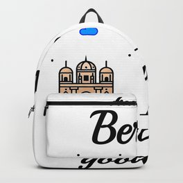 Travel To Berlin Is Always A Good Idea Backpack