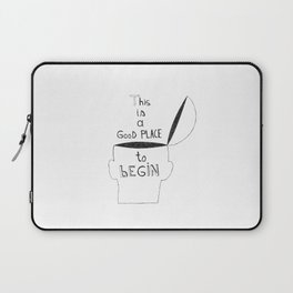 This is a GooD PLACE to bEGIN Laptop Sleeve