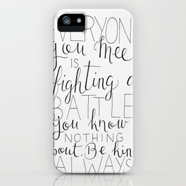 Be Kind Always iPhone Case