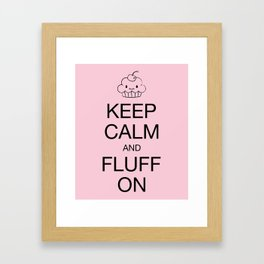 keep calm and fluff on Framed Art Print