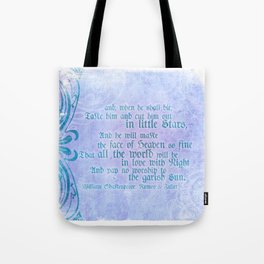 """' Take him and cut him out in little Stars"""" Romeo & Juliet - Shakespeare Love Quotes Tote Bag"""