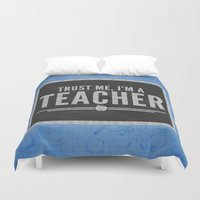 teacher Duvet Covers featuring Trust Me Teacher Quote by EnvyArt