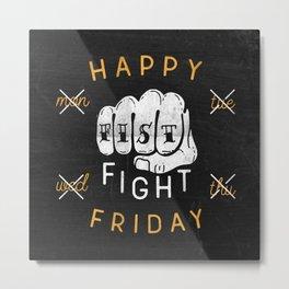 Fist Fight Friday Metal Print