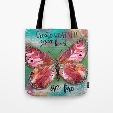 Create What Sets Your Heart On Fire Tote Bag