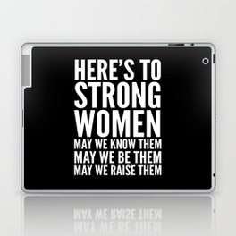 Here's to Strong Women (Black) Laptop & iPad Skin