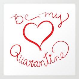 Be My Quarantine Valentine Art Print