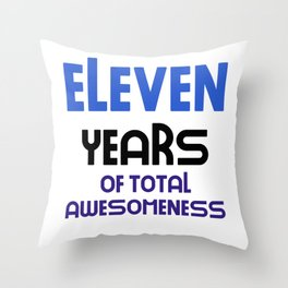 eleven years of total awesomeness cute birthday gift idea b day present Throw Pillow