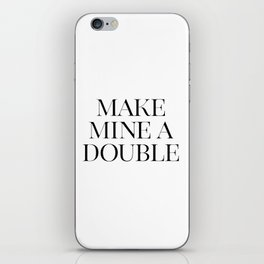 Make Mine A Double, Whiskey Bar Sign, Celebrate Life Quote, Drink Print, Bar Wall Art iPhone Skin