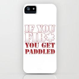 If You Fib You Get Paddled EMS EMT Paramedic Caduceus Medicine Gift iPhone Case