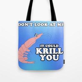 Never look at me again! Tote Bag