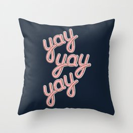 YAY YAY YAY! Throw Pillow