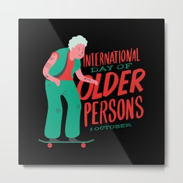 Old Person's Day Best gift Metal Print