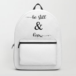 Be Still and Know Psalm 46:10 Backpack