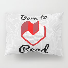 Born to Read II Pillow Sham