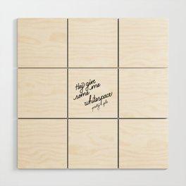 Hey give me some whitespace pretty plz   [black] Wood Wall Art