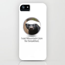 I eat Mountain Lion for breakfast. -OS XI Honey Badger iPhone Case