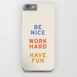 Be Nice, Work Hard, Have Fun   Retro Vintage Bauhaus Typography iPhone Case