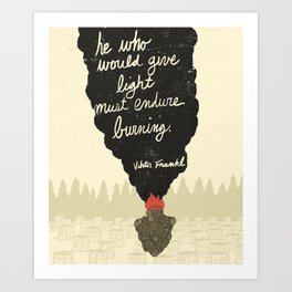Endure Burning - Viktor Frankl Quote - wood heart Art Print