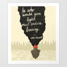 Endure Burning - Viktor Frankl Quote - wood heart Art Print