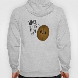 Wake The Fuck Up - Coffee Bean Hoody