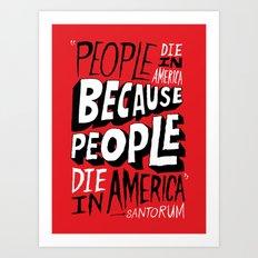 People Die in America Because People Die in America Art Print