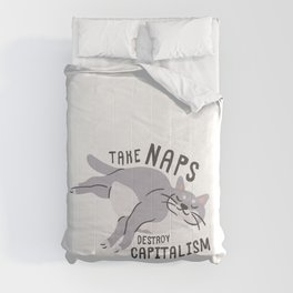 Take Naps Destroy Capitalism - Anti-Capitalist Cat Comforters