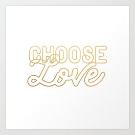 CHOOSE LOVE (gold) Art Print