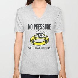 No Pressure, No Diamonds Unisex V-Neck
