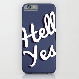 HELL YES , FOR MARRY ,COUPLE iPhone Case