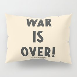 War is over, if you want it, peace message, vintage illustration, anti-war, Happy Xmas, song quote Pillow Sham