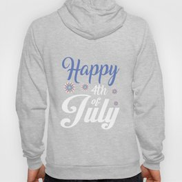 Happy 4th of July design - USA Gift Present Souvenir Hoody