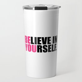 Be You Motivational Quote Travel Mug
