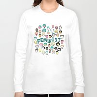feminist Long Sleeve T-shirts featuring Feminist by F-ordet