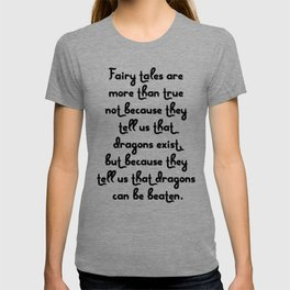 Dragon Fairytales Quote T-shirt